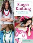 Finger Knitting: Fast, Easy & Fun Scarves and Accessories to Make by Mary Beth Temple (Paperback, 2014)