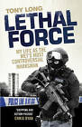 Lethal Force: My Life as the Met's Most Controversial Marksman by Tony Long (Hardback, 2016)