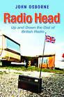 Radio Head: Up and Down the Dial of British Radio by John Osborne (Paperback, 2009)