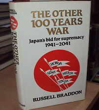 1983 - THE OTHER HUNDRED YEARS WAR - JAPANS BID FOR SUPREMACY by R BRADDON