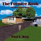 The Furnace Book Paul E King Authorhouse Paperback / Softback 9781418410889