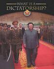 What Is a Dictatorship? by Sarah B Boyle (Hardback, 2013)