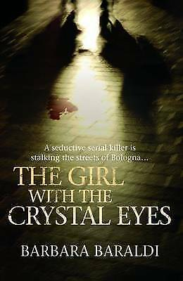 1 of 1 - The Girl with the Crystal Eyes, Barbara Baraldi, Book, New Paperback