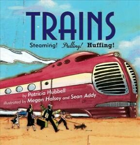 Trains-Steaming-Pulling-Huffing-Paperback-by-Hubbell-Patricia-Halsey