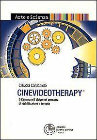 Cinevideotherapy. Il cinema e il video nei percorsi di riabilitazione e terapia