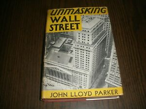 UNMASKING-WALL-STREET-JOHN-LLOYD-PARKER-1932-SIGNED-DJ-HC-JC6