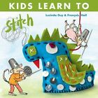 Kids Learn to Stitch by Fracois Hall, Lucinda Guy (Paperback, 2016)