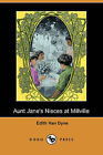 Aunt Jane's Nieces at Millville (Dodo Press) by Edith Van Dyne (Paperback / softback, 2009)