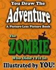 A Picture-Less Picture Book: The Zombie Who Didn't Fit in by Jason Jack (Paperback / softback, 2012)