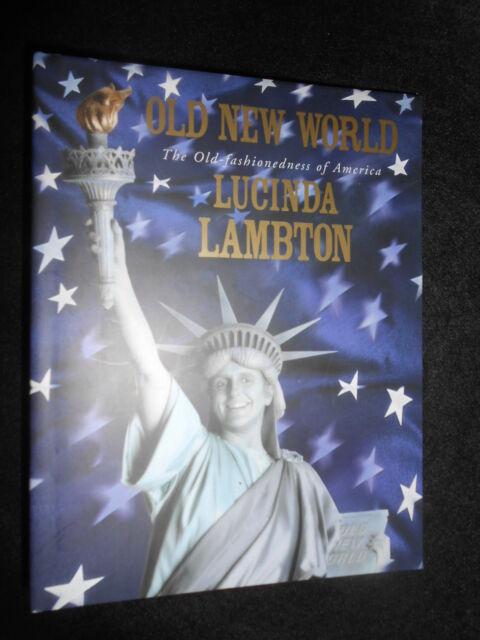SIGNED: Old New World - Lucinda Lambton - 2000-1st - America Old Fashionedness