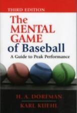 The Mental Game of Baseball: A Guide to Peak Performance by Dorfman, H. A., Kue