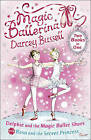 Delphie and the Magic Ballet Shoes / Rosa and the Secret Princess: (2-in-1) by CBE Darcey Bussell (Paperback, 2011)