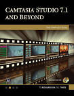 Camtasia Studio and Beyond: The Complete Guide by Stephanie Torta, Theodor Richardson, Charles Thies, Stacey Dunbar, Charles N. Thies (Mixed media product, 2014)