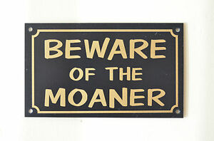 The moaner