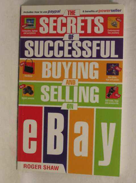 The Secrets of Successful Buying and Selling on Ebay, Shaw, Roger, Excellent Boo