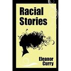 Racial Stories 9781440139123 by Eleanor Curry Paperback