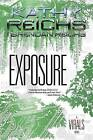 Exposure by Brendan Reichs, Kathy Reichs (Hardback, 2014)