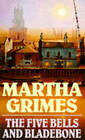 The Five Bells and Bladebone by Martha Grimes (Paperback, 1989)
