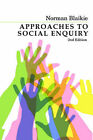 Approaches to Social Enquiry: Advancing Knowledge by Norman Blaikie (Paperback, 2007)