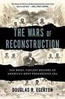 The Wars of Reconstruction: The Brief, Violent History of America's Most Progressive Era by Douglas R. Egerton (Paperback, 2015)