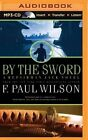 By the Sword by F Paul Wilson (CD-Audio, 2015)