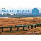 The West Highland Railway 120 Years by John McGregor (Paperback, 2014)
