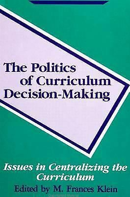 Politics of Curriculum Decision-Making : Issues in Centralizing the Curriculum