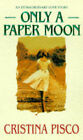 Only a Paper Moon by Cristina Pisco (Paperback, 1998)