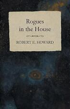 Rogues in the House by Robert E. Howard (2014, Paperback)