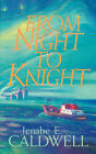 From Night to Knight by Jenabe E Caldwell (Paperback / softback, 2008)