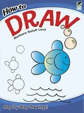 How to Draw (Dover How to Draw) by Barbara Soloff Levy