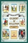 The Complete Annotated Gilbert & Sullivan by Ian Bradley (Paperback, 2016)