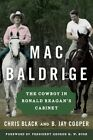 Mac Baldrige: The Cowboy in Ronald Reagan's Cabinet by B. Jay Cooper, Chris Black (Hardback, 2015)
