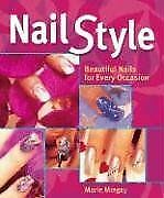 Nail Style: Beautiful Nails for Every Occasion von Marie... | Buch | Zustand gut