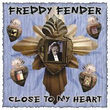 Fender, Freddy, Close to My Heart, Excellent