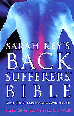 1 of 1 - The Back Sufferer's Bible: You Can Treat Your Own Back! by Sarah Key (Paperback,