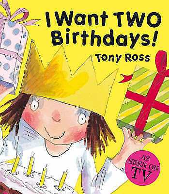 1 of 1 - Ross, Tony, I Want Two Birthdays! (Little Princess), Very Good Book