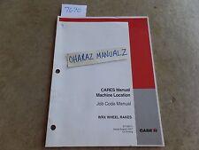 Case Cares Manual Machine Location Job Code Wrx Wheel Rake Operators Manual