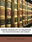 Greek Morality in Relation to Institutions: An Essay by William Henry Samuel Jones (Paperback / softback, 2010)