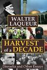 Harvest of a Decade: Disraelia and Other Essays by Walter Laqueur (Hardback, 2011)