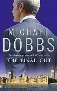 The-Final-Cut-House-of-Cards-Trilogy-Book-3-Dobbs-Michael-Very-Good-Book
