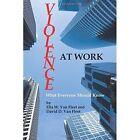 Violence at Work: What Everyone Should Know by Ella W. Van Fleet, David D. Van Fleet (Paperback, 2014)