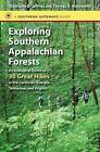 Exploring Southern Appalachian Forests: An Ecological Guide to 30 Great Hikes in the Carolinas, Georgia, Tennessee, and Virginia by Stephanie B. Jeffries, Thomas R. Wentworth (Paperback, 2014)
