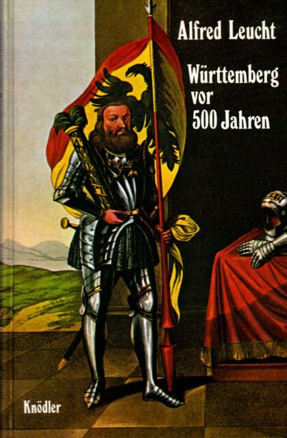 *b- WÜRTTEMBERG vor 500 JAHREN - Alfred LEUCHT  HC  (1982)