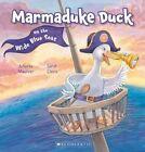 Marmaduke Duck on the Wide Blue Seas by Juliette MacIver (Paperback, 2014)
