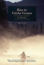 The Run to Gitche Gumee: A Novel, Jones, Robert F.
