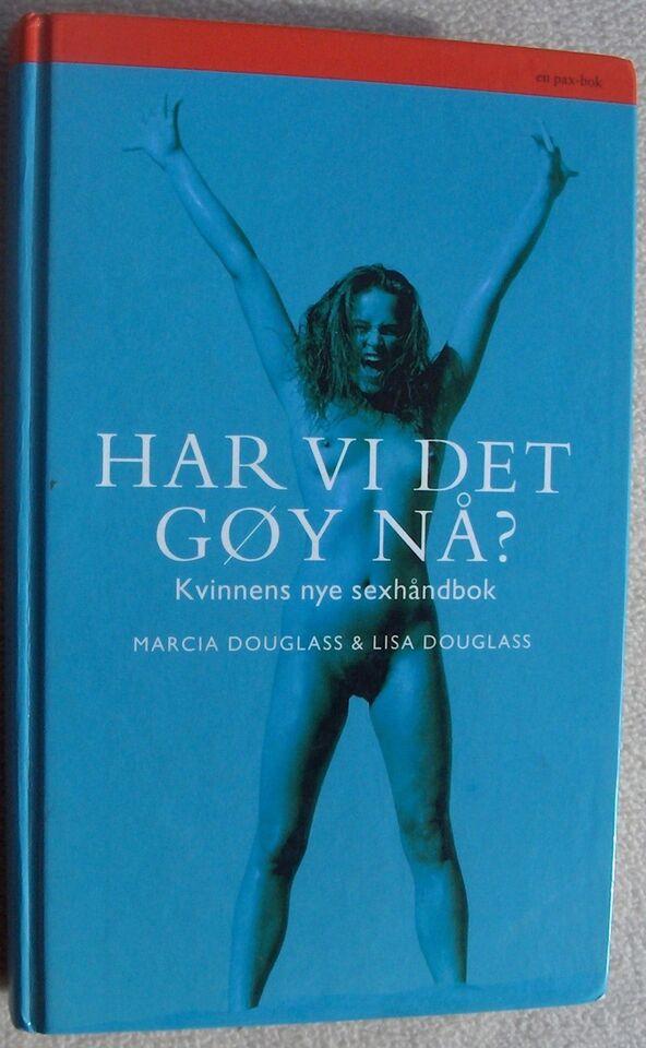 Har vi det gøy nå ? Kvinnens nye sexhåndbok, Marcia Douglass
