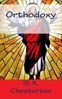 Orthodoxy by G K Chesterton (Paperback / softback, 2014)