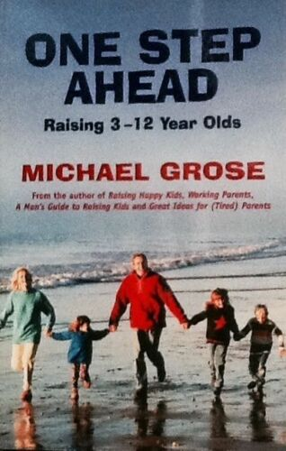 1 of 1 - One Step Ahead: Raising 3 to 12 Year Olds by Michael Grose (Paperback, 2001)