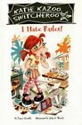 Katie Kazoo Switcheroo: I Hate by Nancy Frulik (Paperback)